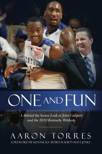 History Wildcats Basketball Kentucky - One and Fun: A Behind the Scenes Look at John Calipari and the 2010 Kentucky Wildcats