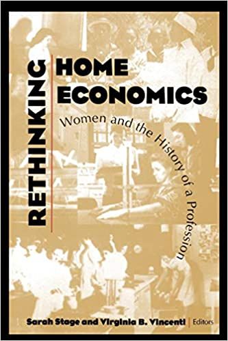 Rethinking Home Economics Women And The History Of A