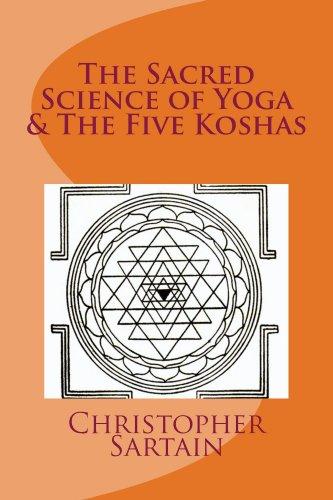 The Sacred Science of Yoga & The Five Koshas