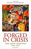 img - for Forged in Crisis: India and the United States Since 1947 by Rudra Chaudhuri (2014-03-30) book / textbook / text book