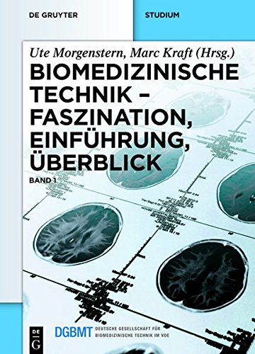 Biomedizinische Technik Faszination, Einfuhrung, Uberblick: Band 1 (German Edition)