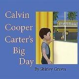 Calvin Cooper Carter's Big Day
