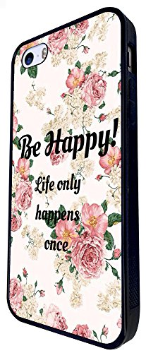 1175 - Floral Shabby Chic Roses Fleurs Be Happy Life Only Happens Once Design iphone SE - 2016 Coque Fashion Trend Case Coque Protection Cover plastique et métal - Noir