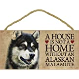 """A house is not a home without an Alaskan Malamute wood sign plaque 5"""" x 10"""""""