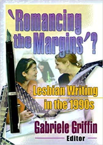 'Romancing the Margins'?: Lesbian Writing in the 1990s by Gabriele Griffin (2000-06-14)