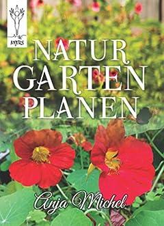 Natur Garten Planen (Anjurs Books 1) (German Edition)