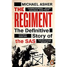 The Regiment: The Definitive Story of the SAS