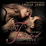 Their Twisted Love: The Twisted Mosaic, Book 2 | Amelia James