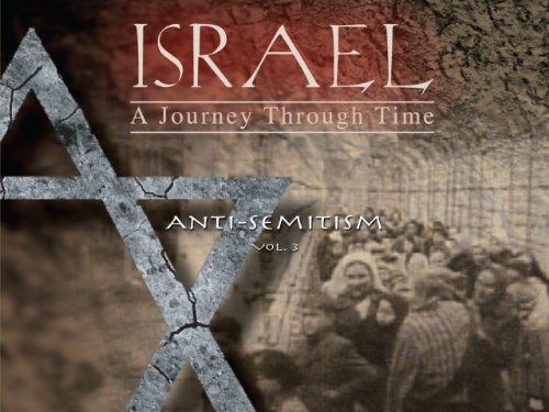 Anti Time Foundation (Israel, A Journey Through Time: Anti-Semitism (Vol 3))