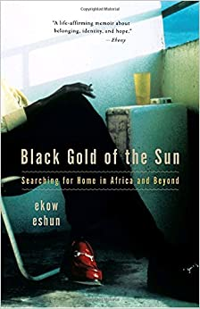 Black Gold Of The Sun: Searching For Home In Africa And Beyond Download.zip