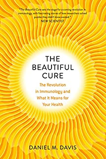Book Cover: The Beautiful Cure: The Revolution in Immunology and What It Means for Your Health