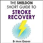 The Sheldon Short Guide to Stroke Recovery Hörbuch von Mark Greener Gesprochen von: Neil Gardner