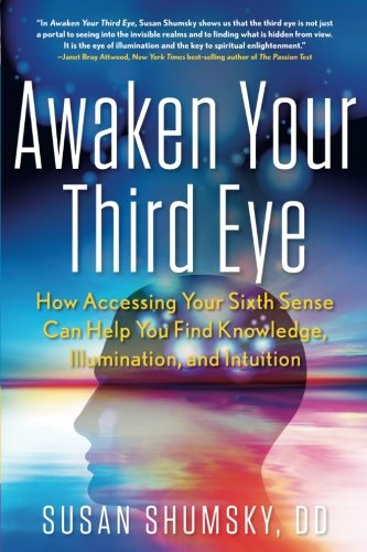 awaken-your-third-eye-how-accessing-your-sixth-sense-can-help-you-find-knowledge-illumination-and-in