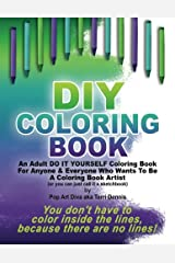 DIY COLORING BOOK - A Do It Yourself Coloring Book Sketchbook by Pop Art Diva: An Adult Do It Yourself Coloring Book For Anyone & Everyone Who Wants To Be An Artist Paperback