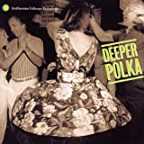Deeper Polka: More Dance Music from the Midwest