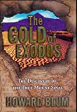 The Gold of Exodus - The Discovery of the True Mount Sinai (Exploring the Mountain Jabal Al Lawz and Discoveries That Will Reshape Our View of the Bible)