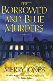 The Borrowed and Blue Murders, Merry Bloch Jones, 0312356234
