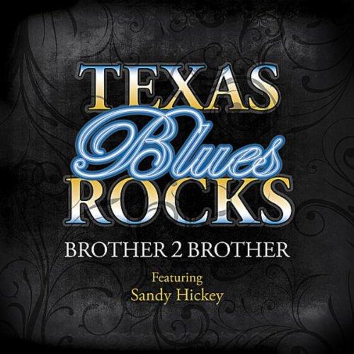 Texas Blues Rocks (feat. Sandy Hickey) (Texas Blues Rock)