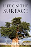 Life on the Surface, Mwalimu Afram, 1477126554