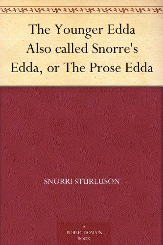 The Younger Edda Also called Snorre's Edda, or The Prose Edda
