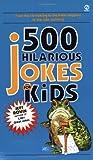 500 Hilarious Jokes for Kids, Jeff Rovin, 0451165497