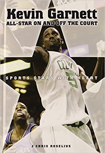 484f6e8747fd6 Kevin Garnett: All-Star On and Off the Court (Sports Stars With ...