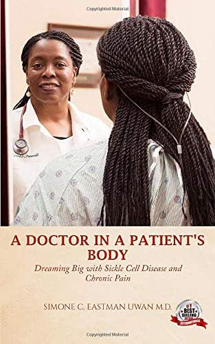 A Doctor In A Patient's Body: Dreaming Big With Sickle Cell Disease And Chronic Pain