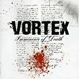 Imminence of Death by Vortex