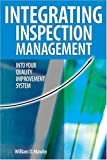 Integrating Inspection Management into Your Quality Improvement System 9780873896658