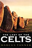 The Last of the Celts, Marcus Tanner, 0300115350