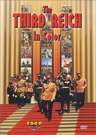 The THIRD REICH In Color by International Historic Films, Inc.