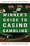 The Winner's Guide to Casino Gambling: Completely Revised and Updated (Reference)