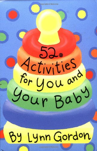 52 Activities for You and Your Baby (52 Series)