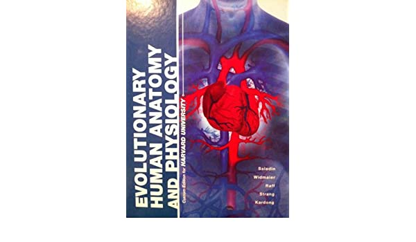 Evolutionary Human Anatomy and Physiology Custom Edition for Harvard ...