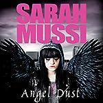Angel Dust | Sarah Mussi