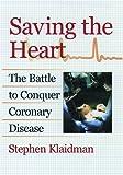 Saving the Heart, Stephen Klaidman, 0195112792