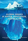 img - for Global Issues in Water, Sanitation, and Health: Workshop Summary book / textbook / text book