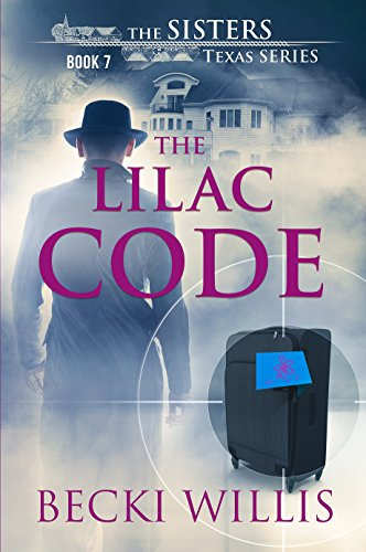 The Lilac Code: The Sisters, Texas Mystery Series Book 7 by [Willis, Becki]