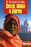 Insight Guides Delhi, Jaipur, Agra: India's Golden Triangle (Insight City Guides-Foreign)