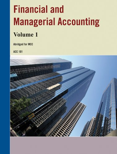 Financial and Managerial Accounting Volume 1 (MCC Custom Edition) (Monroe Community College Custom Edition)