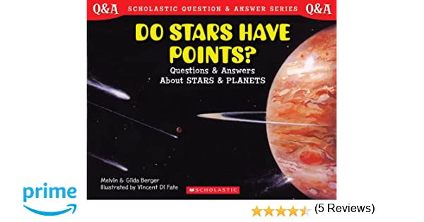 Scholastic Question & Answer: Do Stars Have Points?: Melvin Berger ...