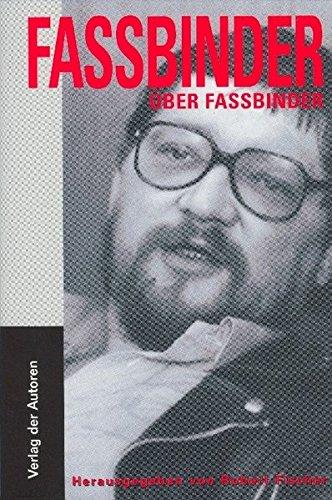 Fassbinder über Fassbinder: Die ungekürzten Interviews (Filmbibliothek) Taschenbuch – 15. November 2004 Robert Fischer Rainer Werner Fassbinder Verlag der Autoren 3886612686