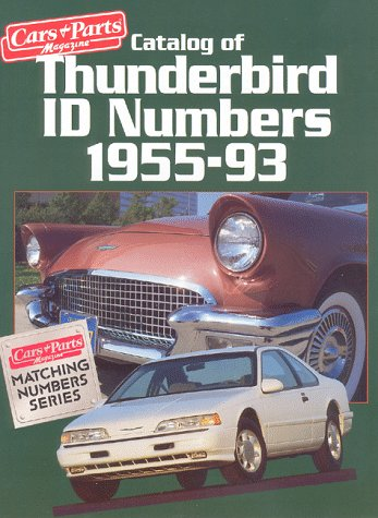Catalog of Thunderbird ID Numbers, 1955-93 (Cars & Parts Magazine Matching Numbers Series) from Brand: Amos Press