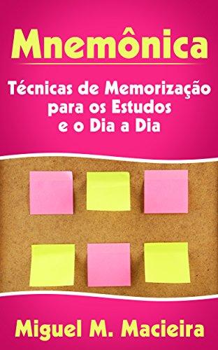 Mnemônica: Técnicas de Memorização para os Estudos e o Dia a Dia (Estudos, Provas, Concursos) (Portuguese Edition)
