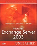 Microsoft Exchange Server 2003 Unleashed, Rand Morimoto and Joe Coca, 0672325810