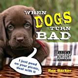 When Dogs Turn Bad, Rex Barker, 1849533121
