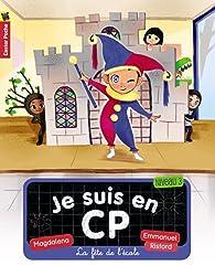 Je suis en CP, Tome 06 : La fête de l'école par Magdalena Guirao-Jullien