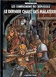Les Compagnons du crépuscule, tome 3 : Le Dernier Chant des Malaterre
