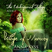 Wings of Memory: The Underground Trilogy, Book 2 | Anna Kyss