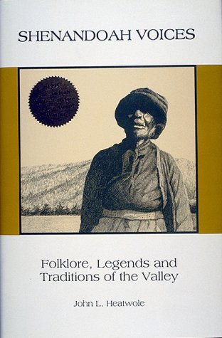 Shenandoah Voices  Folklore  Legends And Traditions Of The Valley